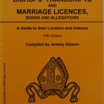 Bishop's Transcripts and Marriage Licences Bonds and Allegations