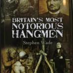 Britains Notorious Hangmen